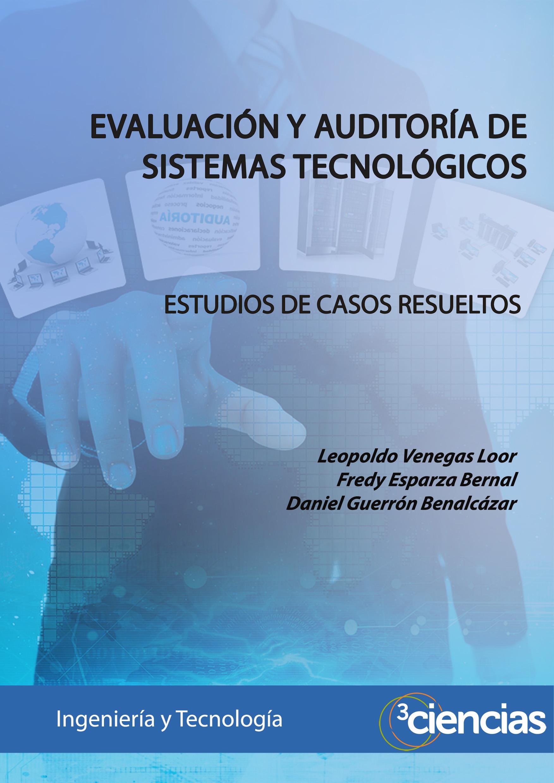 Evaluación y auditoría de sistemas tecnológicos: estudios de casos ...