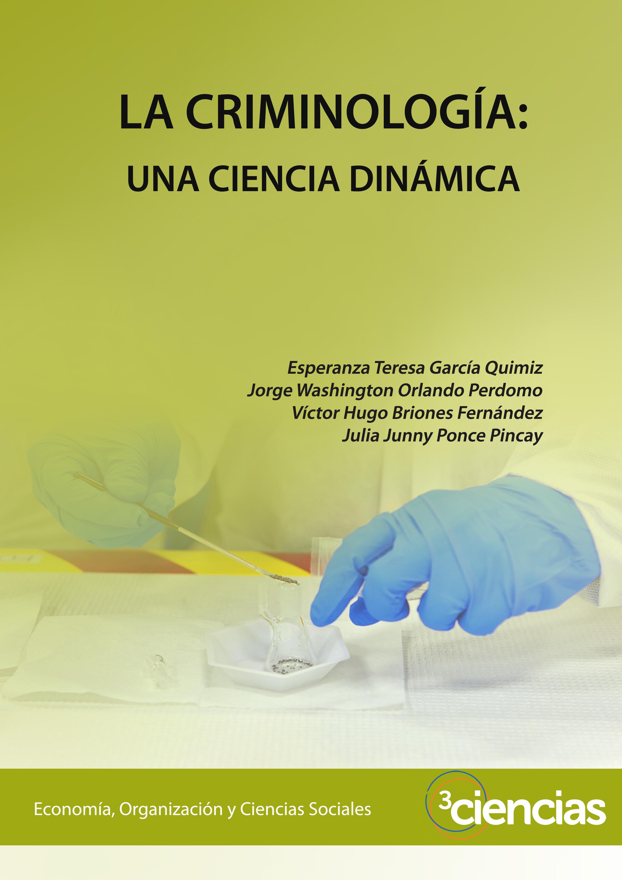 La Criminología Una Ciencia Dinámica 3ciencias