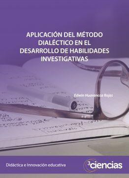 Aplicación del método dialéctico en el desarrollo de habilidades investigativas